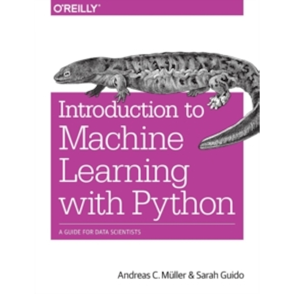 Introduction to Machine Learning with Python: A Guide for Data Scientists by Sarah Guido, Andreas C. Mueller (Paperback, 2016)