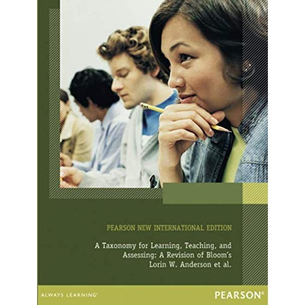 A Taxonomy for Learning, Teaching, and Assessing: Pearson New International Edition A Revision of Bloom's Taxonomy of Educational Objectives, Abridged Edition Paperback / softback 2013