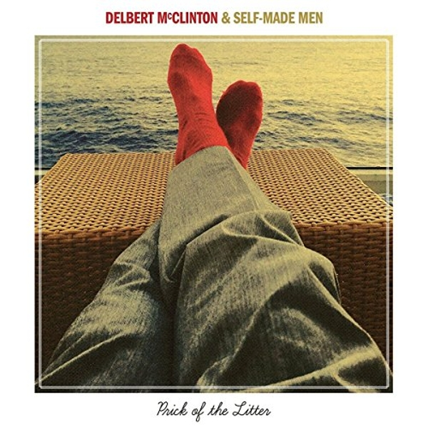 Delbert McClinton & Self-Made Men - Prick Of The Litter Vinyl