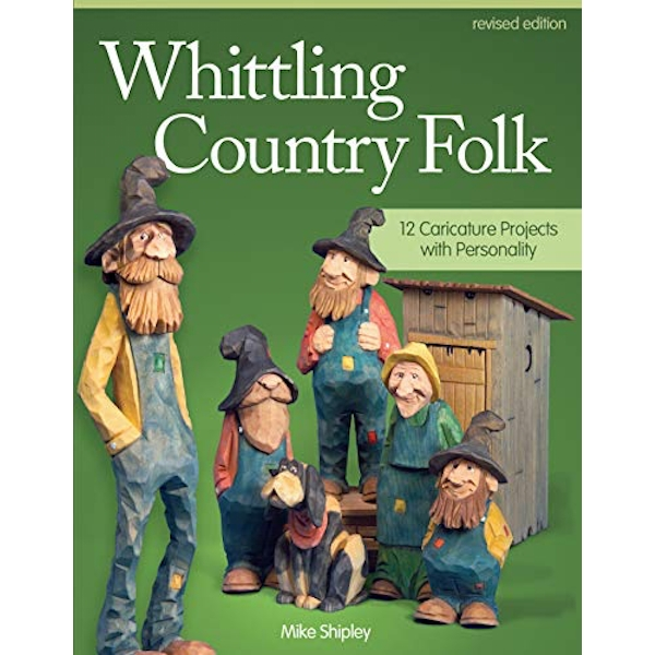 Whittling Country Folk, Rev Edn by Mike Shipley (Paperback, 2014)