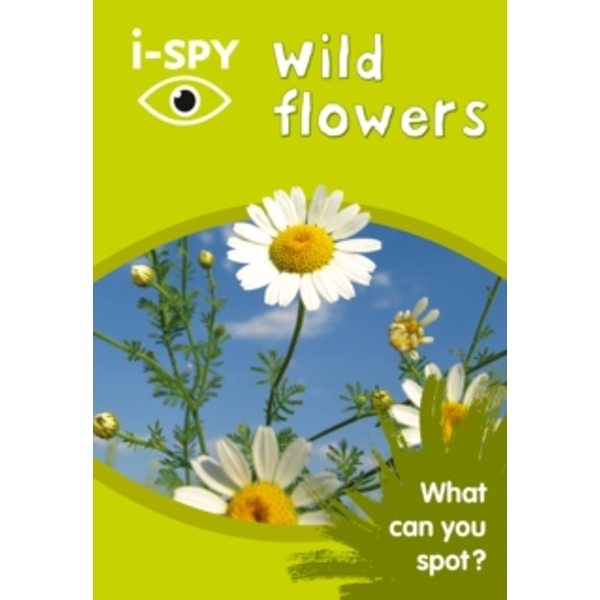 i-Spy Wild Flowers : What Can You Spot?