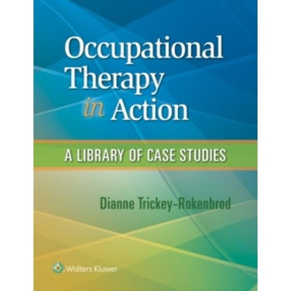 Occupational Therapy in Action : A Library of Case Studies