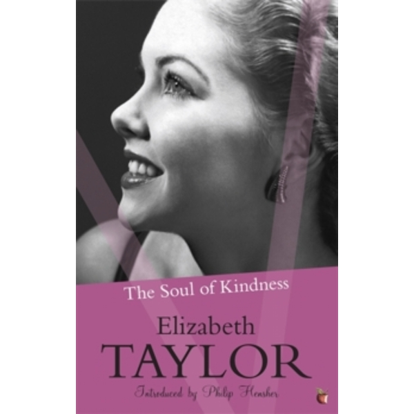 The Soul Of Kindness by Elizabeth Taylor (Paperback, 2010)