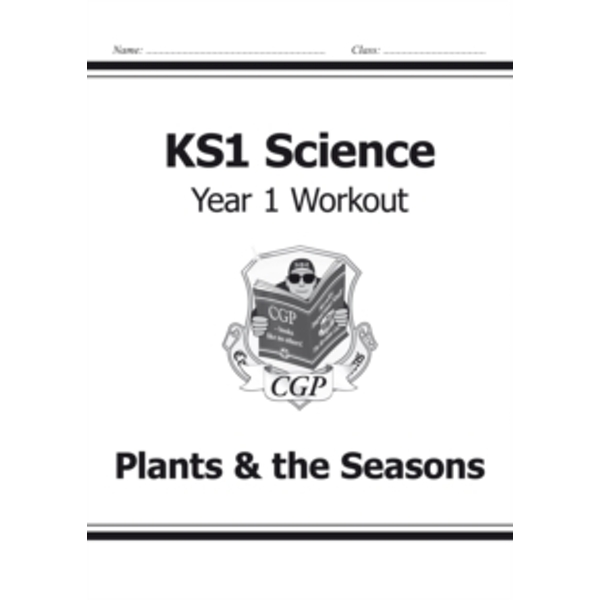 KS1 Science Year One Workout: Plants & the Seasons by CGP Books (Paperback, 2014)