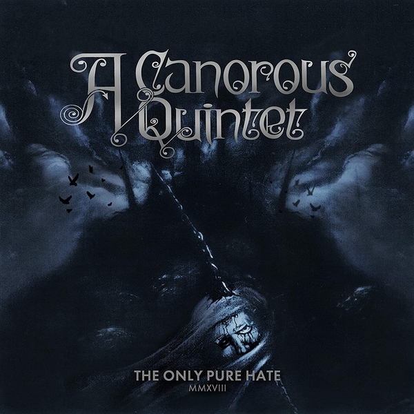 A Canorous Quintet - The Only Pure Hate MMXVIII Vinyl