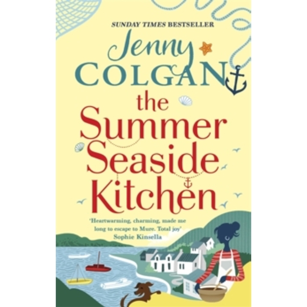 The Summer Seaside Kitchen : The sunniest, happiest holiday read of the year