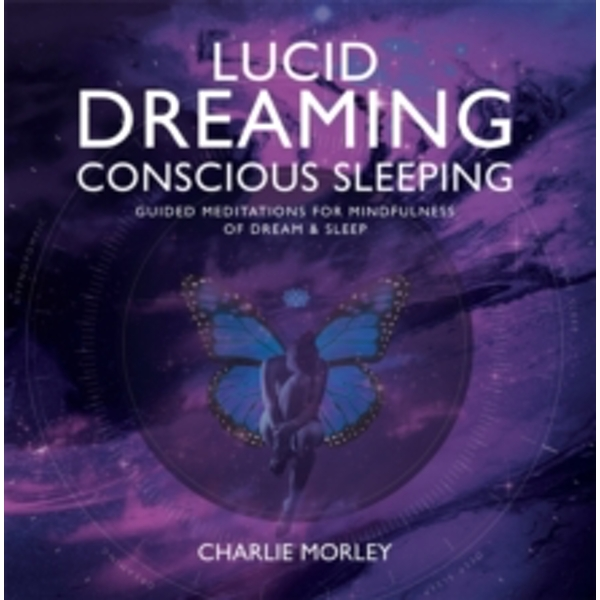Lucid Dreaming, Conscious Sleeping: Guided Meditations for Mindfulness of Dream & Sleep by Charlie Morley (CD-Audio, 2013)