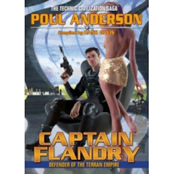 Captain Flandry: Defender of the Terran Empire by Poul Anderson (Paperback, 2010)