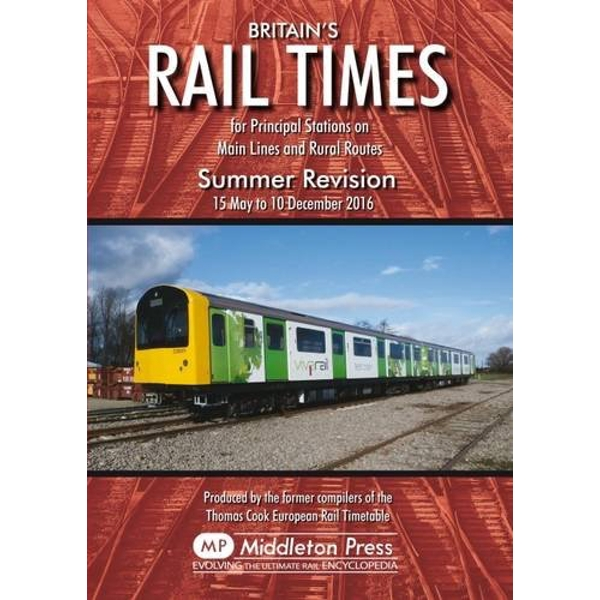 Britains Rail Times Summer Revision: For Principal Stations on Main Lines and Rural Routes: 2016 by Network Rail (Paperback, 2016)
