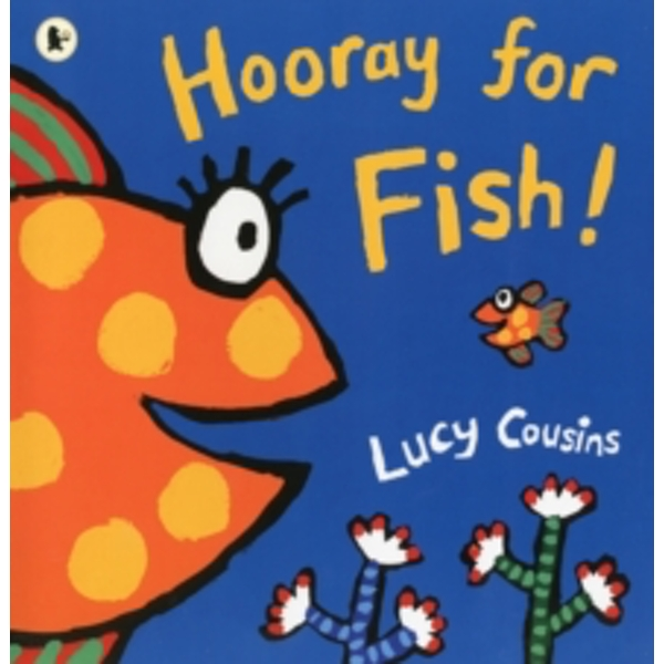 Hooray for Fish! by Lucy Cousins (Paperback, 2013)
