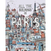All the Buildings in Paris : That I've Drawn So Far