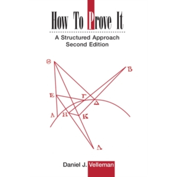 How to Prove It  : A Structured Approach by Daniel J. Velleman (Paperback, 2006)