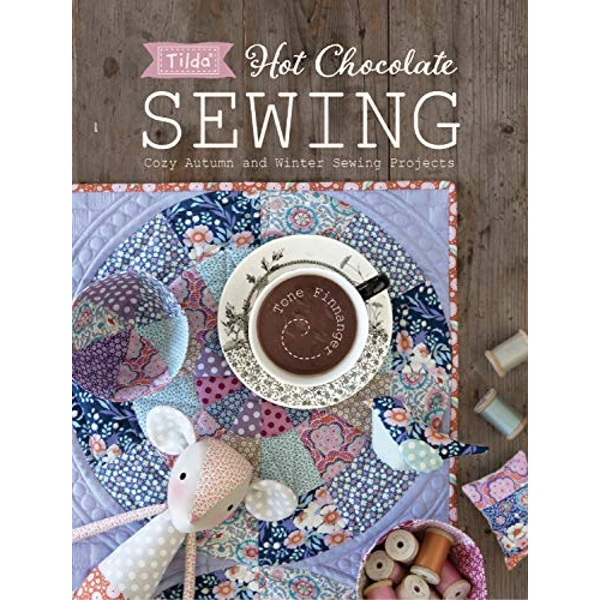 Tilda Hot Chocolate Sewing Cozy Autumn and Winter Sewing Projects Paperback / softback 2018