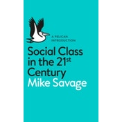 Social Class in the 21st Century by Mike Savage (Paperback, 2015)