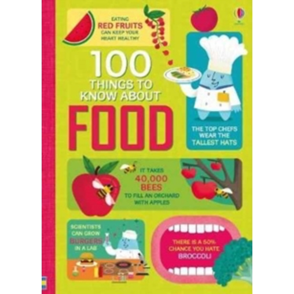 100 Things to Know About Food by Usborne Publishing Ltd (Hardback, 2017)