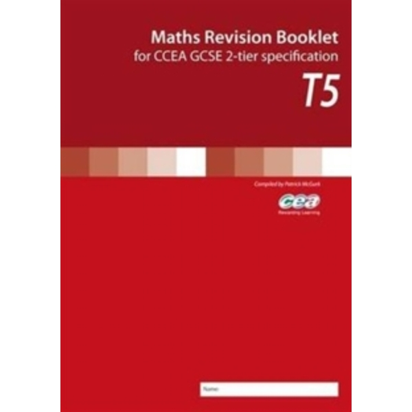 Maths Revision Booklet T5: for CCEA GCSE 2-tier Specification by Patrick McGurk (Paperback, 2011)