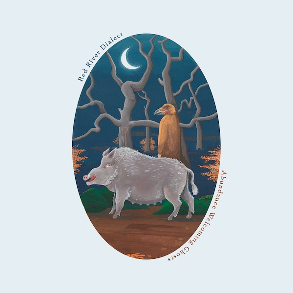 Red River Dialect – Abundance Welcoming Ghosts Limited Edition White Vinyl