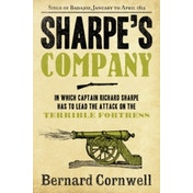 Sharpe's Company: The Siege of Badajoz, January to April 1812 (The Sharpe Series, Book 13) by Bernard Cornwell (Paperback, 2012)