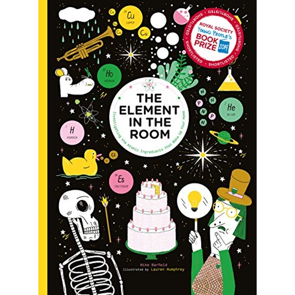 The Element in the Room Investigating the Atomic Ingredients that Make Up Your Home Hardback 2018