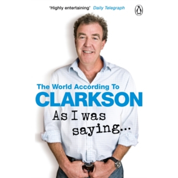 As I Was Saying . . . : The World According to Clarkson Volume 6