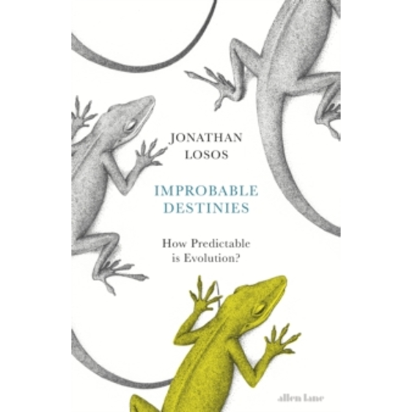 Improbable Destinies: How Predictable is Evolution? by Jonathan Losos (Hardback, 2017)
