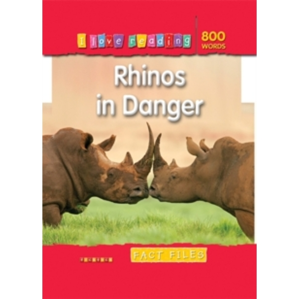 I Love Reading Fact Files 800 Words: Rhinos in Danger by Octopus Publishing Group (Paperback, 2008)