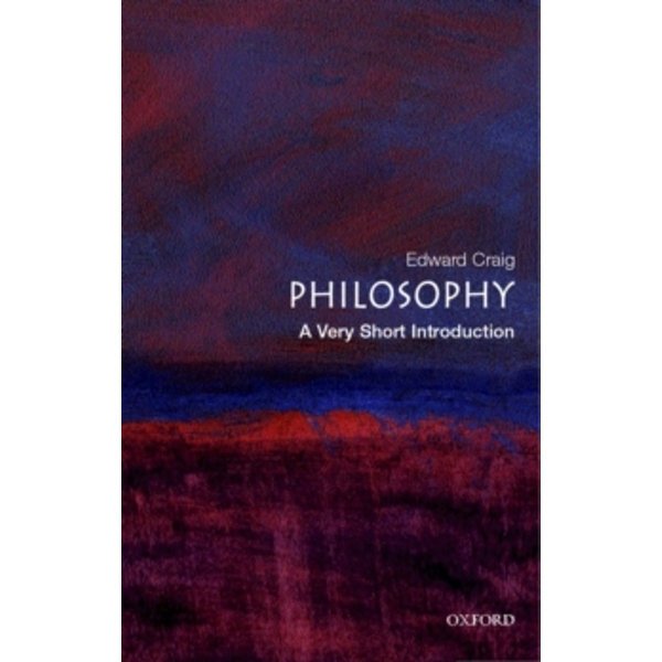 Philosophy: A Very Short Introduction by Edward Craig (Paperback, 2002)