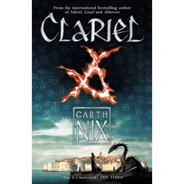 Clariel : Prequel to the Internationally Bestselling Fantasy Series