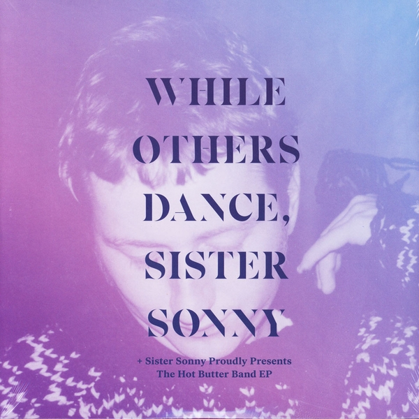 Sister Sonny - While Others Dance Vinyl