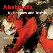 Abstracts: Techniques & Textures by Rolina Van Vliet (Paperback, 2013)