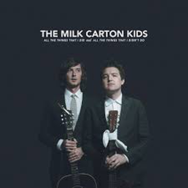 The Milk Carton Kids – All The Things That I Did And All The Things That I Didn't Do Vinyl