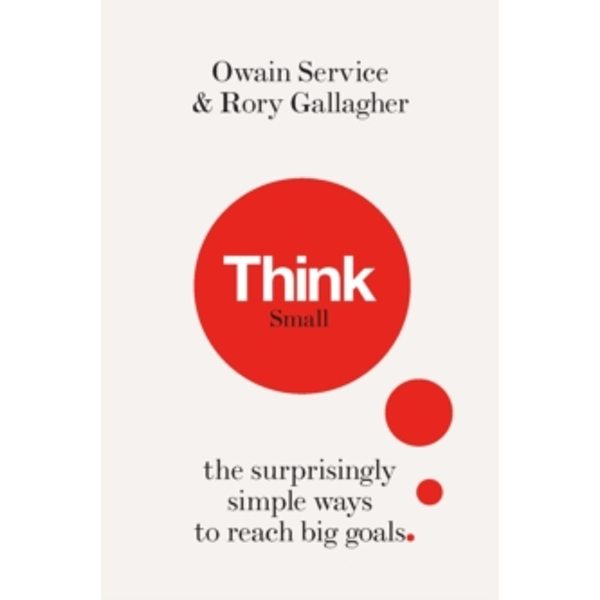 Think Small : The Surprisingly Simple Ways to Reach Big Goals