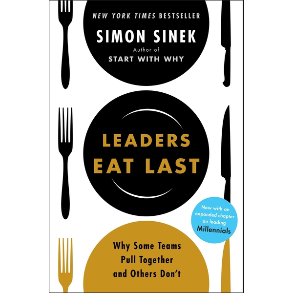 Leaders Eat Last: Why Some Teams Pull Together and Others Don't by Simon Sinek (Paperback, 2017)