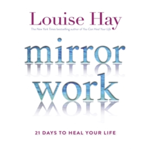 Mirror Work : 21 Days to Heal Your Life