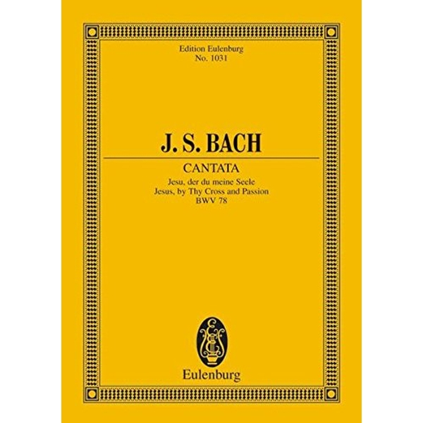 Cantata No. 78, Bwv 78 (Dominica 14 Post Trinitatis): Jesus, by Thy Cross and Passion by Eulenburg (Paperback / softback, 1982)
