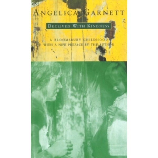 Deceived With Kindness by Angelica Garnett (Paperback, 1995)