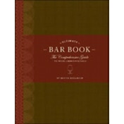 The Ultimate Bar Book : The Comprehensive Guide to over 1,000 Cocktails