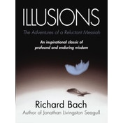 Illusions: The Adventures of a Reluctant Messiah by Richard Bach (Paperback, 2001)