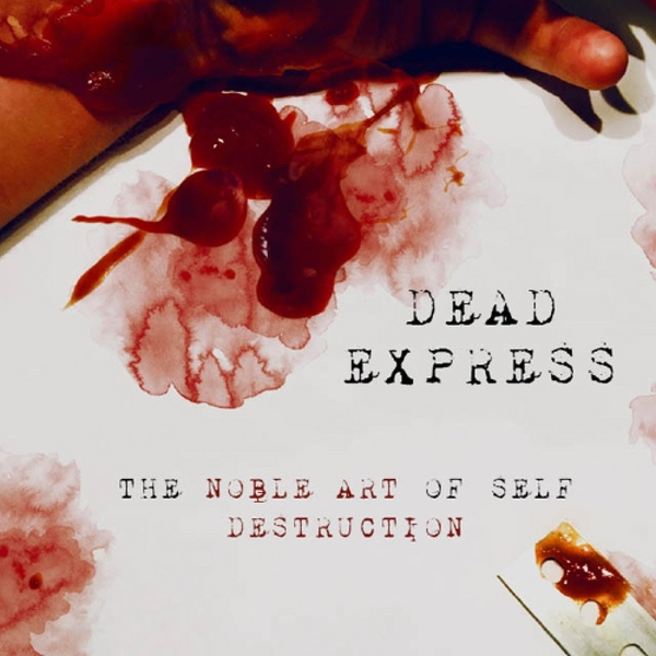 Dead Express - The Noble Art Of Self Destruction Vinyl