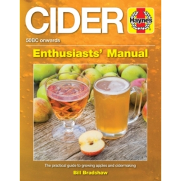 Cider Manual : The Practical Guide to Growing Apples and Cider Making