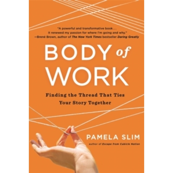 Body of Work : Finding the Thread that Ties Your Career Together