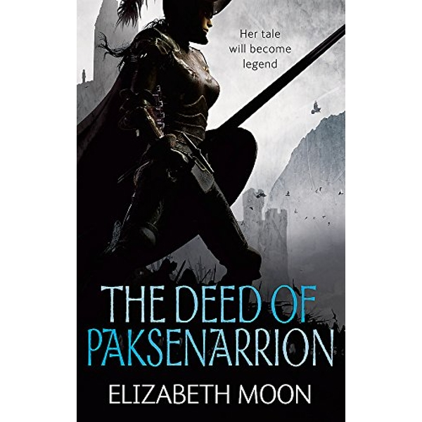 The Deed Of Paksenarrion: The Deed of Paksenarrion omnibus by Elizabeth Moon (Paperback, 2010)