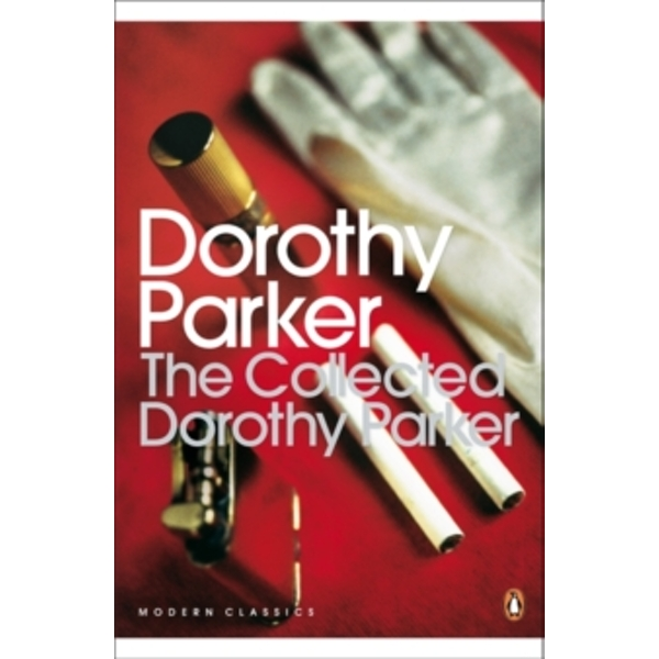 The Collected Dorothy Parker by Dorothy Parker (Paperback, 2001)