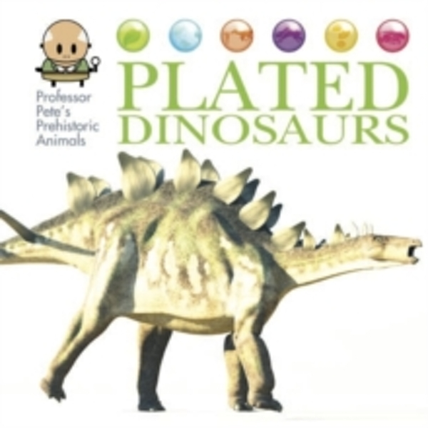 Professor Pete's Prehistoric Animals: Plated Dinosaurs