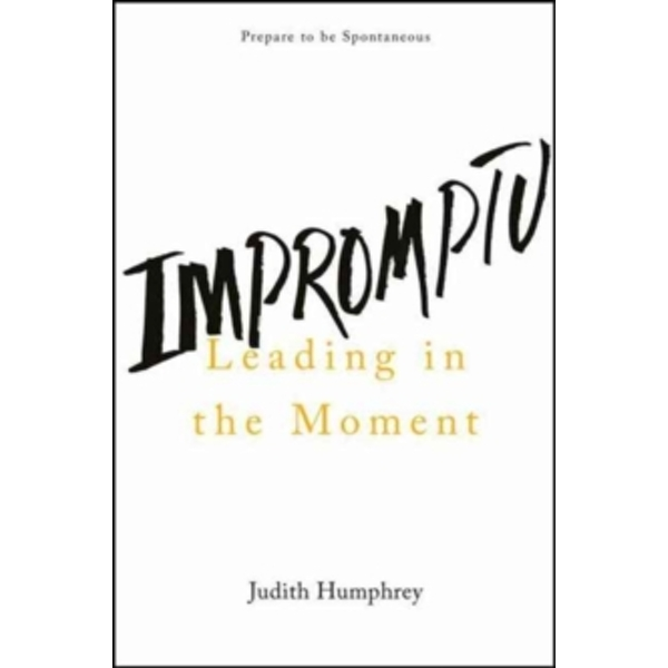 Impromptu : Leading in the Moment
