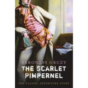 The Scarlet Pimpernel by Baroness Emmuska Orczy (Paperback, 2005)