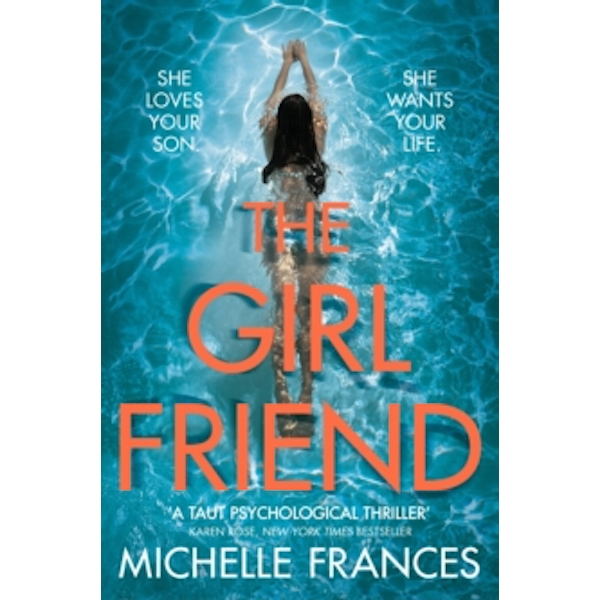 The Girlfriend : The Gripping Psychological Thriller from the Number One Bestseller