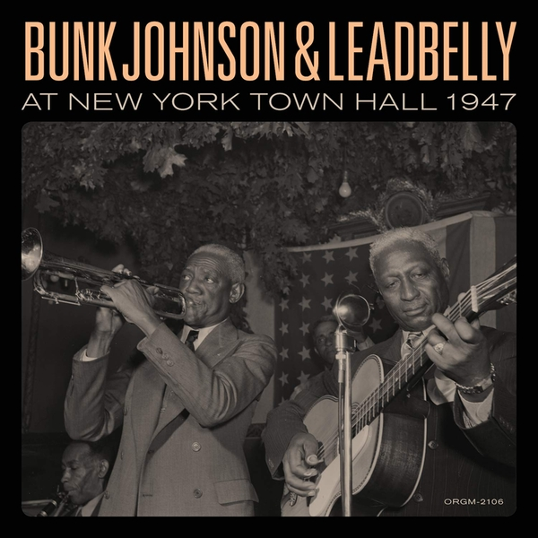 Bunk Johnson & Lead Belly - Bunk Johnson & Leadbelly At New York Town Hall 1947 Vinyl
