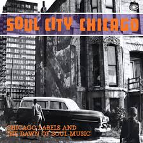 Various – Soul City Chicago - Chicago Labels And The Dawn Of Soul Music Vinyl