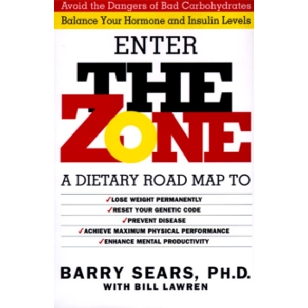 The Zone: Revolutionary Life Plan to Put Your Body in Total Balance for Permanent Weight Loss by Barry Sears (Hardback, 1995)